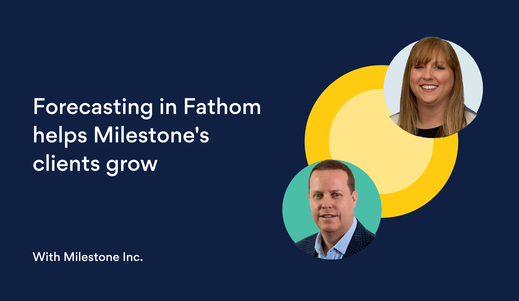 Forecasting in Fathom helps Milestone's clients grow